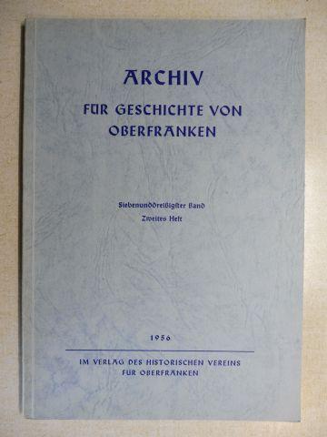 Hartmann, Dr. Karl, Paul Reinecke Alfred Frank u. a.: ARCHIV FÜR GESCHICHTE VON OBERFRANKEN - Siebenunddreißigster (37.) Band - zweites Heft.