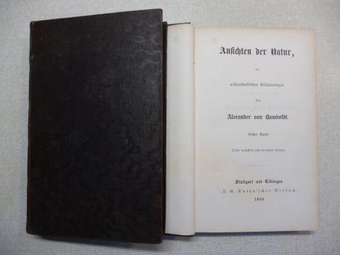 Humboldt, Alexander von: Ansichten der Natur, mit wissenschaftlichen Erläuterungen. 2 Bände.