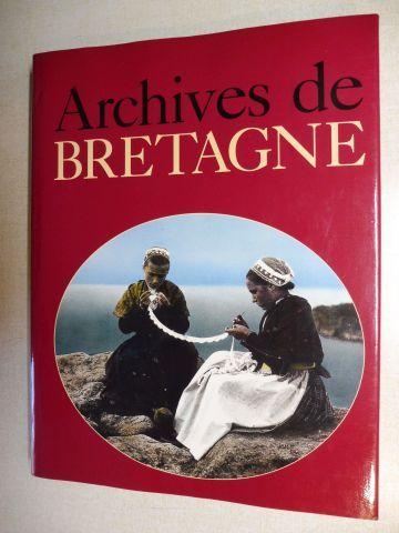 Borge, Jacques und Nicolas Viasnoff: ARCHIVES DE BRETAGNE *.