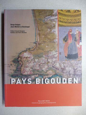 Duigou, Serge, Jean-Michel Le Boulanger Francois Bourgeon / Jean-Pierre Abraham u. a.: PAYS BIGOUDIN *. Avec collaboration.