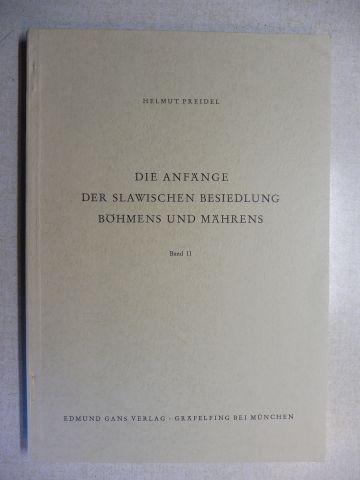 Preidel, Helmut: DIE ANFÄNGE DER SLAWISCHEN BESIEDLUNG BÖHMENS UND MÄHRENS Band II *.