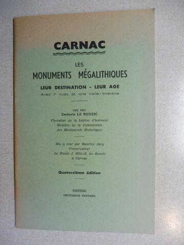 Le Rouzic, Zacharie und Maurice Jacq: CARNAC - LES MONUMENTS MEGALITHIQUES - LEUR DESTINATION - LEUR AGE avec 7 vues et une carte-itineraire.