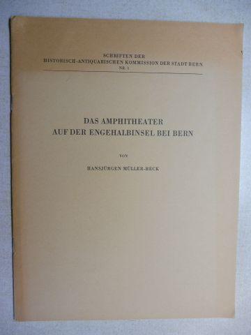 """Müller-Beck, Hansjürgen: DAS AMPHITHEATER AUF DER ENGEHALBINSEL BEI BERN *. Sonderdruck aus """"Berner Zeitschrift für Geschichte und Heimatkunde"""" Nr. 2/3 1957."""