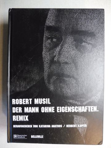 Agathos (Hrsg.), Katarina, Herbert Kapfer (Hrsg.) Robert Musil u. a.: ROBERT MUSIL * - DER MANN OHNE EIGENSCHAFTEN - REMIX (OHNE CDs).