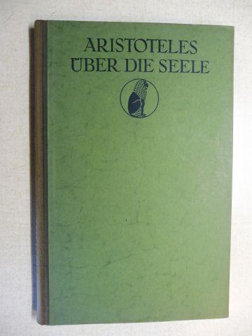 Aristoteles und Adolf Lasson: ARISTOTELES - ÜBER DIE SEELE *.