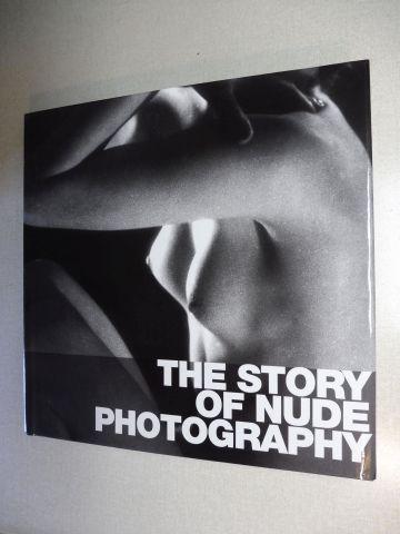 Uzzani, Giovanna: THE HISTORY OF NUDE PHOTOGRAPHY *. Die Geschichte der Aktfotografie / Les Maitres de la Photographie de Nu (u.a. Sprachen).