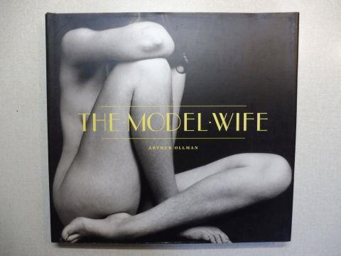 Ollman, Arthur: THE MODEL.WIFE
