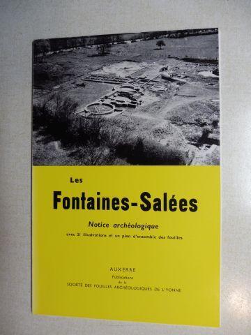 Louis, Rene und Bernard Lacroix: Les Fontaines-Salees - Notice Archeologique. I. Historique des Fouilles / II. Description des Fouilles.