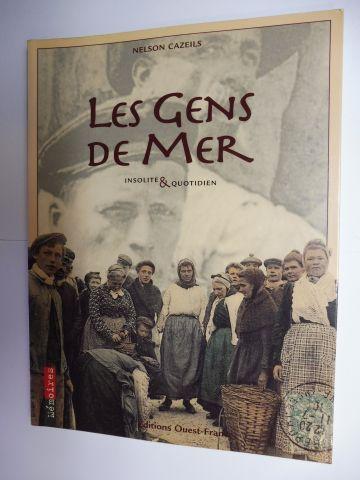 Cazeils, Nelson: LES GENS DE MER - INSOLITE et (&) QUOTIDIEN.