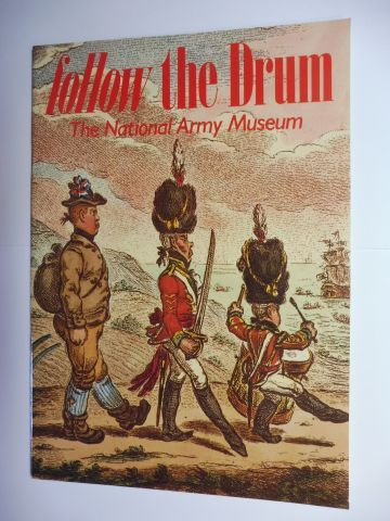 Talbot Rice, Alan J. Guy and Elizabeth and Ian D Hook: Follow the Drum - The National Army Museum *.