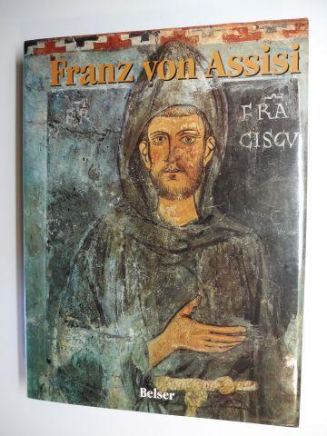Atanassiu/d`Alatri/da Campagnola Grieben/Grau/Manselli/Schmitt und Raymond Oursel: Franz von Assisi (Der heilige Franziskus 1181-1226).