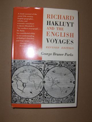 Bruner Parks , George and James A. Williamson (Edited+ Introd.): RICHARD HAKLUYT AND THE ENGLISH VOYAGES *.