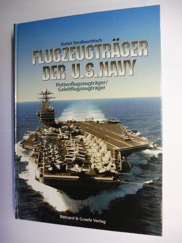 Terzibaschitsch, Stefan: FLUGZEUGTRÄGER DER U.S.NAVY - Flottenflugzeugträger / Geleitflugzeugträger. 2 Teile (oder 2 Bände) in 1 Band *.