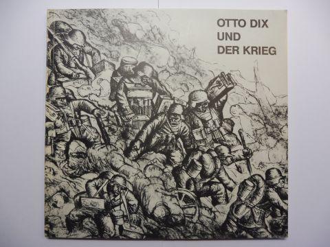 Loers, Veit: OTTO DIX UND DER KRIEG - Zeichnungen und Grafik 1913-1924 *. Zum 90. Geburtstag von Otto Dix am 2. Dezember 1981.