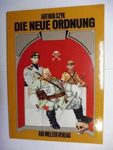 Szyk, Arthur und Julius H. Schoeps: ARTHUR SZYK * - DIE NEUE ORDNUNG (THE NEW ORDER).