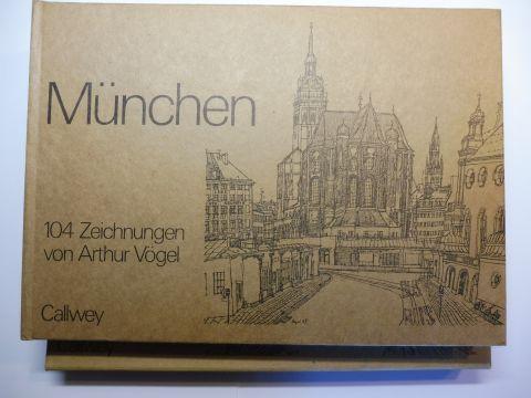 Vögel, Arthur: München - 104 Zeichnungen von Arthur Vögel *. Herausgeber: Freundeskreis Arthur Vögel in München e.V.