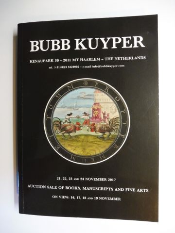 BUBB KUYPER *: BUBB KUYPER - AUCTION SALE OF BOOKS - MANUSCRIPTS AND FINE ARTS - 21-24.11.2017 (Auction) / 16-19.11.2017 (on view). Including Commercial art... - Fine Printing... - Indonesian drawings and watercolours from a private collection - Africana