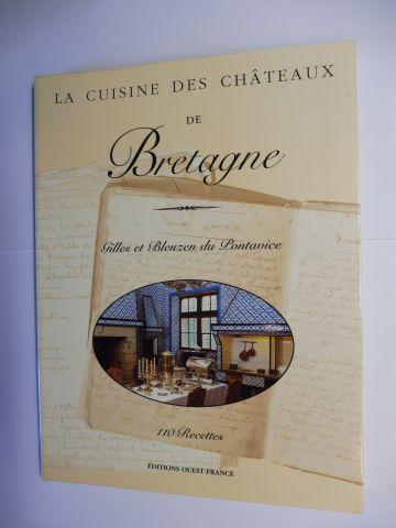 du Pontavice, Gilles et Bleuzen und Claude Herledan (Photographies): LA CUISINE DES CHATEAUX DE BRETAGNE *.
