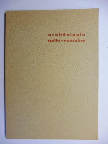 Collot, Gerald: La civilisation (archeologie) gallo-romaine dans la cite des mediomatriques. Musee archeologique de Metz - 1ere partie: monuments et sanctuaires de l`eau, la vie a la maison, le commerce, les cultes.