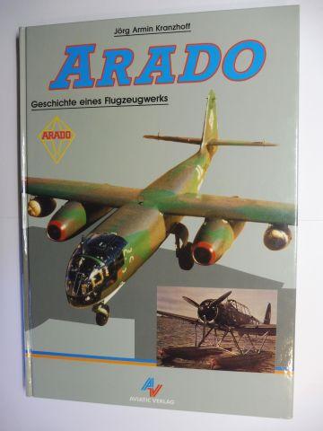 Kranzhoff, Jörg Armin: ARADO - Geschichte eines Flugzeugwerks *.