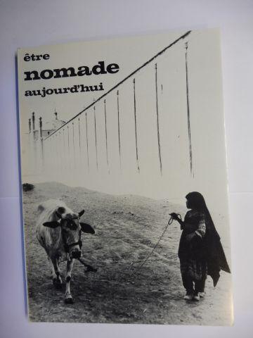 Keller (Einleitung), Cilette und Pierre Centlivres: Etre nomade aujourd`hui *. Mit Beiträge.