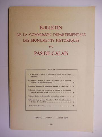 """Bellanger / Piton Delmaire / Agache / Maison Jelski / Berger u. a.: BULLETIN DE LA COMMISSION DEPARTEMENTALE DES MONUMENTS HISTORIQUES DU PAS-DE-CALAIS. TOME IX - Numero I - Annee 1971. Mit 6 Beiträge wie z.b. v. G. Bellanger u. D. Piton """" La cera..."""