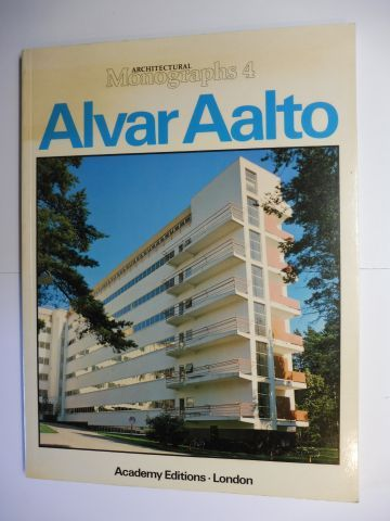 Papadakis (Publ.), Dr. Andreas and David Dunster (Editor): ARCHITECTURAL Monographs 4 : Alvar Aalto *.