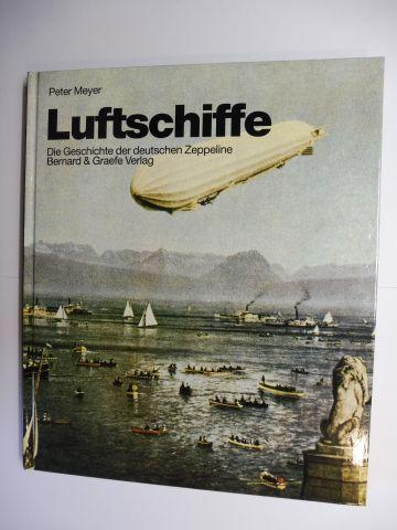 Meyer, Peter: Luftschiffe - Die Geschichte der deutschen Zeppeline.