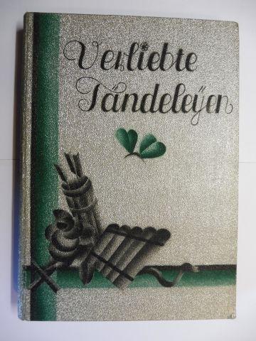Maassen *, Carl Georg von und Ernst Ullmann (Illustr.): Verliebte Tändeleyen (Tändeleyien) - GEDICHTE AUS ARKADIEN - Ausgewählt und herausgegeben... Zeichnungen und Ausstattung von ERNST ULLMANN.