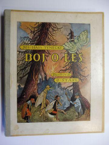 Tynecky *, Jos. Hais und O. (Otakar) Stafl: BOJ O LES (Kämpfe für den Wald). Illustroval O. Stafl (Illustriert von Otakar Stafla 1884-1945).