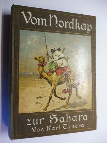 Tanera, Carl (Karl): Vom Nordkap zur Sahara. Mit 27 Abbildungen von E. Zimmer.