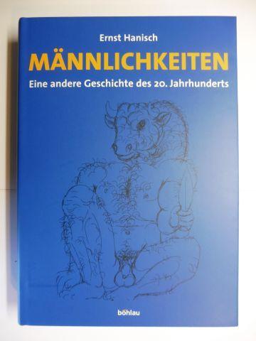 Hanisch, Ernst: MÄNNLICHKEITEN - Eine andere Geschichte des 20. Jahrhunderts.