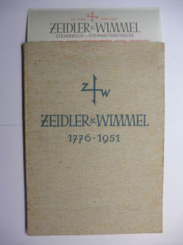 Metzing *, Fritz und E.H. Hasak: 175 JAHRE ZEIDLER & (und) WIMMEL 1776-1951 *. Zum Gedenken an die Gründung durch den Steinmetzmeister Johann Heinrich Wimmel 1776 in Berlin.