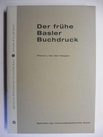 Van der Haegen, Pierre L.: Der frühe Basler Buchdruck *. Ökonomische, sozio-politische und informationssystematische Standortfaktoren (Standort-Faktoren) und Rahmenbedingungen.