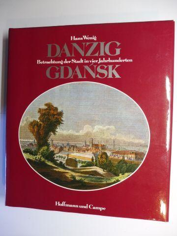 Wenig, Hans: DANZIG GDANSK - Betrachtung der Stadt in vier Jahrhunderten.