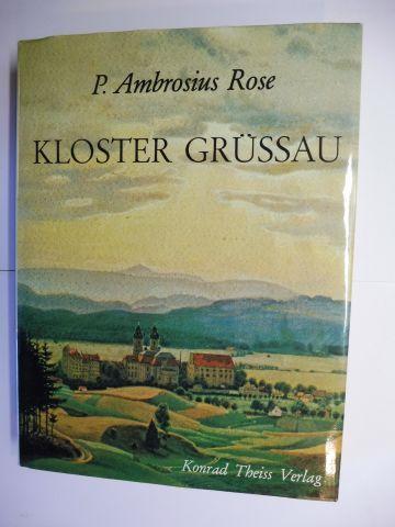 Rose, P. Ambrosius: Kloster Grüssau. OSB 1242-1289 / S ORD CIST 1292-1810 / OSB seit 1919.