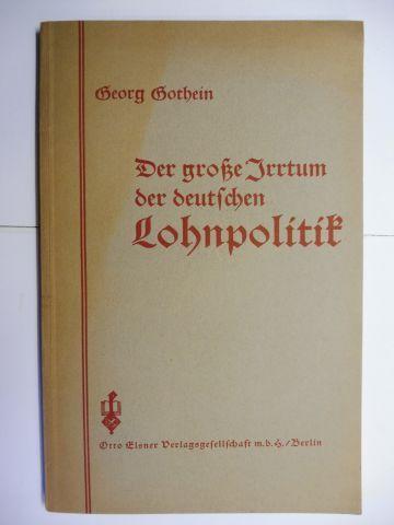 Gothein, Georg: Der große Irrtum der deutschen Lohnpolitik.