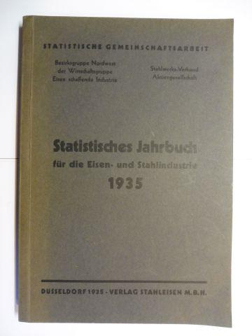 Steinberg, Dr. und Maulick / Osterloh: Statistisches Jahrbuch für die Eisen- und Stahlindustrie 1935 *.