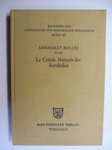 Bollee *, Annegret: Le Creole Francais des Seychelles. + AUTOGRAPH *. Esquisse d`une grammaire - textes - vocabulaire.
