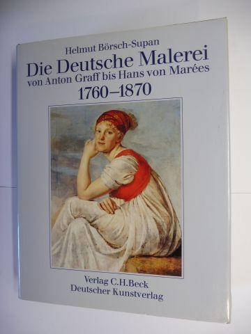 Börsch-Supan, Helmut: Die Deutsche Malerei von Anton Graff bis Hans von Marees 1760-1870.