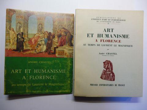 Chastel, Andre: ART ET HUMANISME A FLORENCE AU TEMPS DE LAURENT LE MAGNIFIQUE *. Etudes sur la Renaissance et l`Humanisme platonicien.