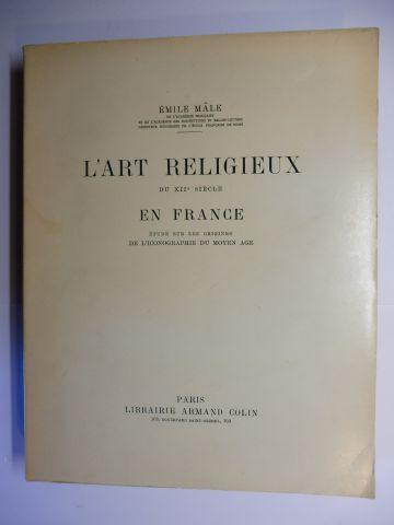 Male, Emile: L`ART RELIGIEUX DU XIIe SIECLE EN FRANCE - ETUDE SUR LES ORIGINES DE L`ICONOGRAPHIE DU MOYEN AGE.