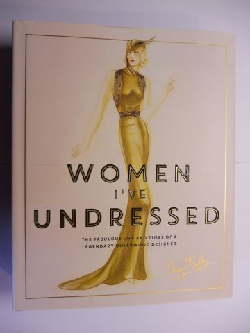 Martin (Foreword), Catherine and Gillian Armstrong (Afterword): WOMEN I`VE UNDRESSED. ORRY-KELLY *.