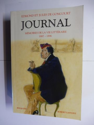 "Goncourt, Edmond et Jules de: JOURNAL - MEMOIRES DE LA VIE LITTERAIRE 1887-1896 *. Texte integral etabli et annote par Robert Ricatte / Notes sur le Vocabulaire du ""Journal"" / References Bibliographiques / Index."