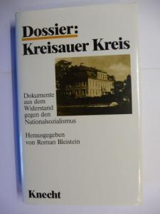 Bleistein (Hrsg. + Komment.), Roman: DOSSIER: KREISAUER KREIS - Dokumente aus dem Widerstand gegen den Nationalsozialismus - Aus dem Nachlaß von Lothar König S.J.