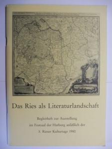 Volckamer, Volker v.: Das Ries als Literaturlandschaft - Begleitheft zur Ausstellung im Festsaal der Harburg anläßlich der 3. Rieser Kulturtage 1980.