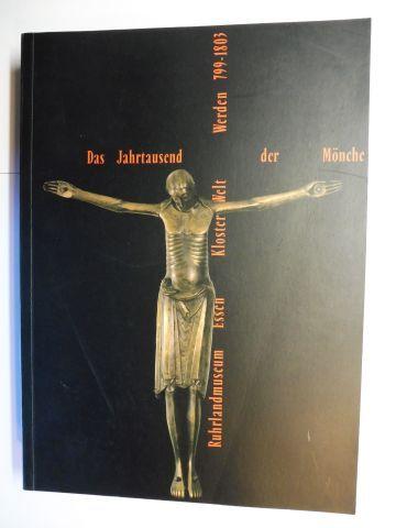 Gerchow, Jan und Dr. Reinhild Stephan-Maaser: Das Jahrtausend der Mönche - Kloster Welt (Klosterwelt) Werden 799-1803 *. Mit Beiträge.
