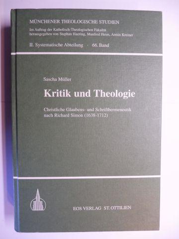 Müller, Sascha: KRITIK UND THEOLOGIE - CHRISTLICHE GLAUBENS- UND SCHRIFTHERMENEUTIK NACH RICHARD SIMON (1638-1712) *.