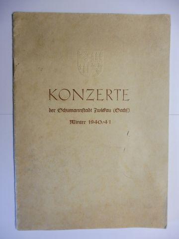 Raabe, Dr. Peter und Adolf Hitler: KONZERTE der Schumannstadt Zwickau (Sachs.) Winter 1940/41 (Einladung zur Platzmiete für die Städtischen Konzerte...).