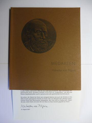 Albert (Einführung u. Katalog), Rainer und Hubertus von Pilgrim *: MEDAILLEN Hubertus von Pilgrim. + AUTOGRAPH *. Photographien von Hubertus von Pilgrim.
